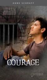 Time of Courage - Anne Schraff