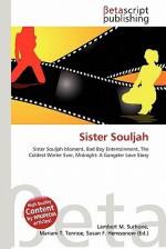 Sister Souljah - Lambert M. Surhone, Mariam T. Tennoe, Susan F. Henssonow