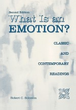 What Is an Emotion?: Classic and Contemporary Readings - Robert C. Solomon