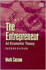 The Entrepreneur: An Economic Theory - Mark Casson