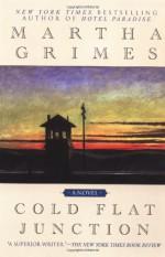 Cold Flat Junction - Martha Grimes