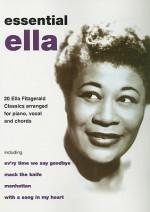 Essential Ella: 20 Ella Fitzgerald Classics Arranged for Piano, Vocal, and Chords - Ella Fitzgerald