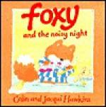 Foxy and the Noisy Night - Colin Hawkins, Jacqui Hawkins