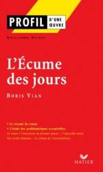Profil - Vian (Boris) : L'écume des jours:Analyse littéraire de l'oeuvre (Profil d'une Oeuvre) (French Edition) - Boris Vian, Guillaume Bridet