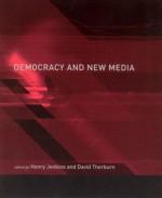 Democracy and New Media (Media in Transition) - David Thorburn, Henry Jenkins