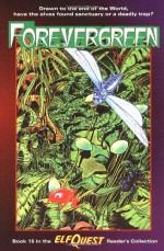 Forevergreen (ElfQuest Reader's Collection #15 / New Blood book 2) - Wendy Pini, Richard Pini, Barry Blair, Angel DeMioche, Lorina Mapa