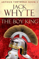 The Boy King - Jack Whyte