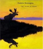 Frederic Remington: The Color of Night - Nancy K. Anderson, Frederic Remington, William Chapman Sharpe, William F. Sharpe, Alexander Nemerov