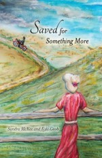 Saved for Something More - Sandra McKee, Kyle Grob