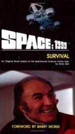 Space: 1999 Survival - Brian N. Ball