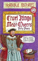 Cruel Kings and Mean Queens - Terry Deary, Kate Sheppard