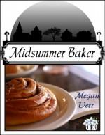 Midsummer Baker - Megan Derr