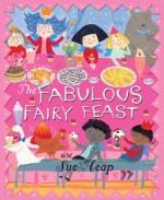 A Fabulous Fairy Feast - Sue Heap, Sue Heap