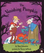 The Vanishing Pumpkin - Tony Johnston, Tomie dePaola