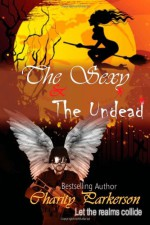 The Sexy & The Undead - Charity Parkerson