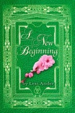 A New Beginning (Sumeria's Sons, #2.1) - Lexi Ander