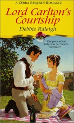 Lord Carlton's Courtship - Debbie Raleigh