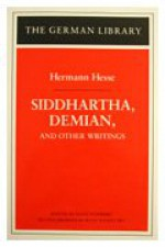 Siddhartha, Demian, and Other Writings - Hermann Hesse, Egon Schwarz, Denver Lindley, Hilda Rosner, M. Roloff, M. Lebeck, Caroline Wellbery, Ingrid Fry