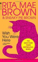 Wish You Were Here - Rita Mae Brown