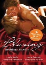 Mills & Boon : Blazing Bedtime Stories: Volume 3/A Prince Of A Guy/Goldie And The Three Brothers/Once Upon A Seduction/I Wish He Might... - Leslie Kelly, Jennifer LaBrecque, Jamie Sobrato, Samantha Hunter