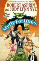 Myth-Fortunes - Robert Lynn Asprin, Jody Lynn Nye