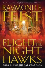 Flight of the Nighthawks (The Darkwar Saga #1) - Raymond E. Feist