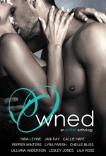 Owned: An Alpha Anthology - Jani Kay, Chelle Bliss, Nina Levine, Lili Saint Germain, Pepper Winters, Lilliana Anderson, Lesley Jones, Lyra Parish, Lila Rose, Callie Hart