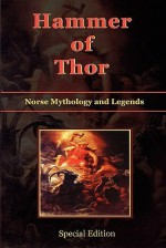 Hammer of Thor - Norse Mythology and Legends - Special Edition - Shawn Conners, Helene Guerber