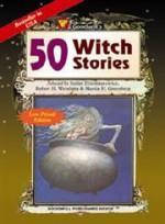 50 Witch Stories - Martin H. Greenberg, Robert H. Weinberg, Juleen Brantingham, Joe R. Lansdale, Simon McCaffery, Terry Campbell, Lawrence Shimel