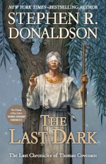 The Last Dark - Stephen R. Donaldson