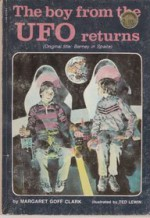 The Boy from the UFO Returns - Margaret Goff Clark, Ted Lewin