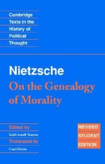 On the Genealogy of Morality & Other Writings - Friedrich Nietzsche, Keith Ansell-Pearson, Carol Diethe