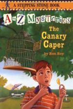 The Canary Caper - Ron Roy, John Steven Gurney