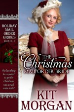 The Christmas Mail Order Bride - Kit Morgan