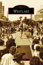 Westlake (Images of America: California) - Bunny Gillespie