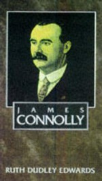 James Connolly - Ruth Dudley Edwards