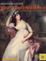Your Kind Indulgence - Gladys Malvern