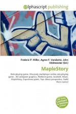 Maplestory - Agnes F. Vandome, John McBrewster, Sam B Miller II