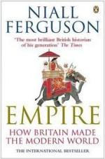 Empire: How Britain Made The Modern World - Niall Ferguson