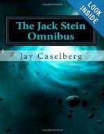 The Jack Stein Omnibus - Jay Caselberg