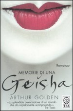 Memorie di una Geisha - Donatella Cerutti Pini, Arthur Golden