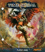 Magic the Gathering: Time Spiral Player's Guide - Wizards of the Coast, D. Alexander Gregory, Justin Sweet, Matt Cavotta, Jeremy Jarvis, Scott M. Fischer