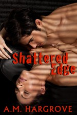 Shattered Edge - A.M. Hargrove