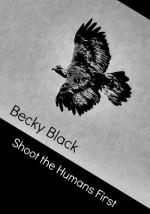 Shoot the Humans First - Becky Black