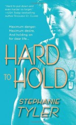Hard to Hold - Stephanie Tyler