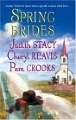 Spring Brides - Judith Stacy, Cheryl Reavis, Pam Crooks