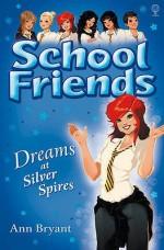 Dreams at Silver Spires - Ann Bryant, Rui Ricardo