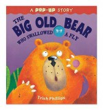 The Big Old Bear Who Swallowed a Fly - Trish Phillips