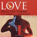 Love: Selected Poems - E.E. Cummings, Christopher Myers