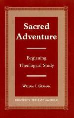Sacred Adventure: Beginning Theological Study - William Graham